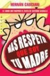 Más respeto que soy tu madre - Hernán Casciari