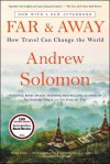 Far and Away: How Travel Can Change the World - Andrew Solomon