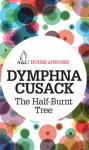 The Half-Burnt Tree - Dymphna Cusack