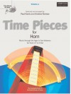 Time Pieces For Horn: V. 2: Music Through The Ages In Two Volumes For Horn In F Or E Flat - Paul Harris, Andrew Skirrow