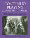 Continuo Playing According to Handel: His Figured Bass Exercises (Oxford Early Music Series) - David Ledbetter, Georg Friedrich Händel