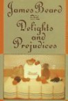 James Beard on Food Delights and Prejudices - James Beard