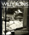 Willy Ronis Photographs 1920- - Peter Hamilton