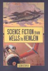 Science Fiction from Wells to Heinlein - Leon Stover