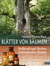 Blätter von Bäumen: Heilkraft und Mythos einheimischer Bäume (German Edition) - Susanne Fischer-Rizzi