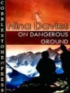 On Dangerous Ground - Nina Davies