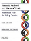 Paranoid Android and House of Cards: Radiohead Hits for String Quartet: Score and Parts - Eric Gorfain, Radiohead Staff