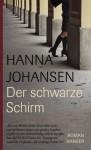 Der Schwarze Schirm: Roman - Hanna Johansen