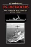 U.S. Destroyers: An Illustrated Design History, Revised Edition (Illustrated Design Histories) - Norman Friedman