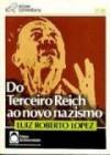 Do terceiro reich ao novo nazismo - Luiz Roberto Lopez
