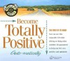 Become Totally Positive Auto-Matically - Bob Griswold, Deirdre Griswold