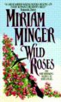 Wild Roses - Miriam Minger