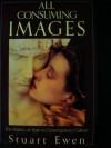 All Consuming Images - Stuart Ewen
