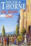 Oh, Happy Day! - Nicola Thorne