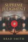 Supreme Judgment - Brad Smith