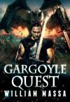 Gargoyle Quest: An Urban Fantasy (Gargoyle Knight Book 2) - William Massa