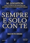 Sempre e solo con te (Bad Boys Series Vol. 4) - M. Leighton