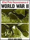 Allied Photo Reconnaisance Of World War Ii - Chris Staerck