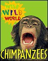 Chimpanzees (Wild Wild World) - Tanya Lee Stone