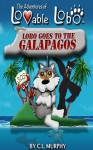 The Adventures of Lovable Lobo: Lobo Goes to the Galapagos - C.E. Murphy, C.E. Murphy
