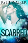 SCARRED - Part 1 (The SCARRED Series - Book 1) - Kylie Walker