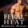 Feral Heat: Shifters Unbound, Book 5.5 - Tantor Audio, Jennifer Ashley, Cris Dukehart
