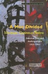 A Man Divided: Michael Garfield Smith: Jamaican Poet and Anthropologist, 1921-1993 - Douglass Hall, Douglas Hall
