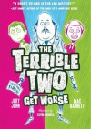 The Terrible Two Get Worse - Mac Barnett, Jory John, Kevin Cornell