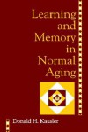 Learning and Memory in Normal Aging - Donald H. Kausler