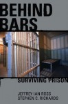 Behind Bars: Surviving Prison - Jeffrey Ross, Stephen Richards