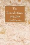 The Benedictines - David Knowles