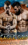 Eagle Grip (The Guardian Series Book 3) - Max Walker