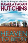Heaven to Betsy (Emily) (Volume 1) - Pamela Fagan Hutchins