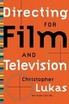 Directing for Film and Television - Christopher Lukas