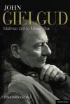 John Gielgud: Matinee Idol to Movie Star (Biography and Autobiography) - Jonathan Croall