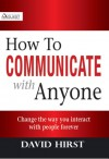 How To Communicate With Anyone - David Hirst