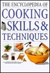 The Encyclopedia of Cooking Skills & Techniques: A comprehensive visual guide to cookery processes, all shown in step-by-step detail - Norma MacMillan, Carole Clements