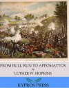 From Bull Run to Appomattox: A Boy's View - Luther W. Hopkins