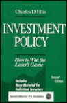 Investment Policy: How to Win the Loser's Game in Investment Management - Charles D. Ellis