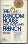 The Random House Basic Dictionary French-English English-French - Francesca L.V. Langbaum, Robert A. Hall Jr.