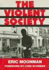The Violent Society - Eric Moonman, Lord Scarman