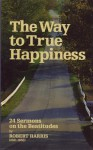 Way to True Happiness: Sermons on Beatitudes - Robert Harris, Don Kistler