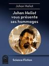 Johan Heliot vous présente ses hommages - Johan Heliot