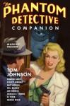 The Phantom Detective Companion - Tom Johnson, Will Murray, Harold Ward, Al Tonik, Charles S. Strong, Matthew Moring, Edmond Good, Lin Streeter, Everett E. Hibbard
