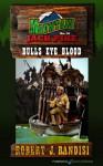Bulls Eye Blood (Mountain Jack Pike Book 10) - Robert J. Randisi