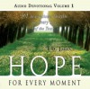 Hope for Every Moment Devotional, Vol 1: Inspirational Thoughts for Every Day of the Year - T.D. Jakes