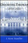 Doubting Thomas: Crisis 2000 - J. Kent Stauffer