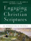 Engaging the Christian Scriptures: An Introduction to the Bible - Andrew E. Arterbury, W.H. Bellinger Jr., Derek S. Dodson
