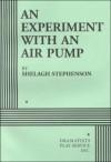 An Experiment with an Air Pump - Acting Edition - Shelagh Stephenson