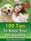 Dr. Shawn The Natural Vet Healthy Pet Series 100 Tips to Keep Your Pet Healthy - Shawn Messonnier, Jim Klymus